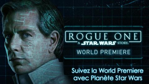 Ouverture de la World Premiere de Rogue One !!