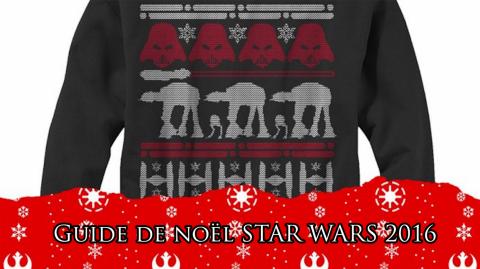 Le guide des cadeaux de Noël: Star Wars 2016