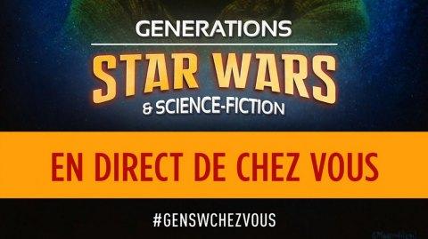 Génération Star Wars et SF 2020 aura bien lieu ... chez vous !
