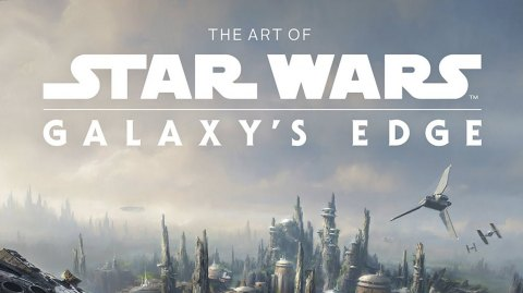 Un livre The Art of Star Wars consacré au Galaxy's Edge de Disneyland