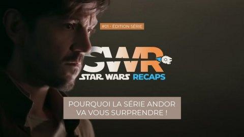 Découvrez le 1er épisode de Star Wars Recaps dédié à la série Andor !