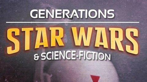 Générations Star Wars et SF aura lieu aussi en ligne les 1er et 2 Mai