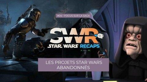 STAR WARS RECAPS #04 Les projets abandonnés de Star Wars
