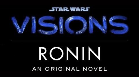 Ronin, un nouveau roman inspiré par Star Wars : Visions dévoilé
