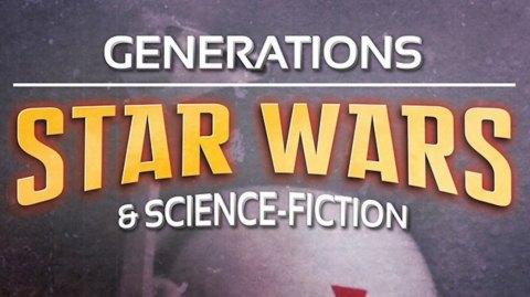 Le programme complet de Générations Star Wars et SF chez vous !