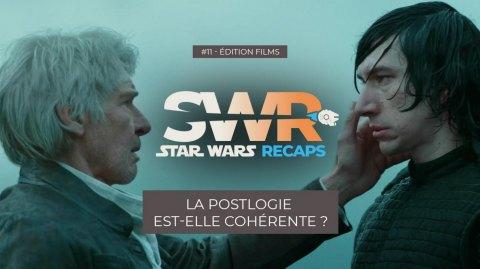 STAR WARS RECAPS #11 : La Postlogie est-elle cohérente ?
